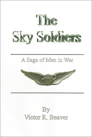 9780759613003: The Sky Soldiers: A Saga of Men in War