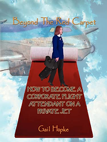 9780759613607: Beyond the Red Carpet: How to Become a Corporate Flight Attendant on a Private Jet