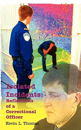 9780759613904: Isolated Incidents: Reflections of a Correctional Officer