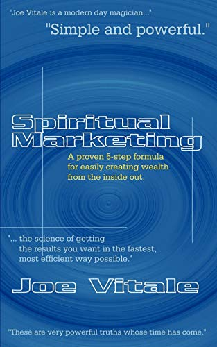 9780759614314: Spiritual Marketing: A Proven 5-Step Formula for Easily Creating Wealth from the Inside Out