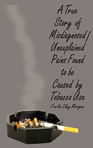 A True Story of MisdiagnosedUnexplainable Pains Found to Be Caused by Tobacco Use: Ferlin Clay ...