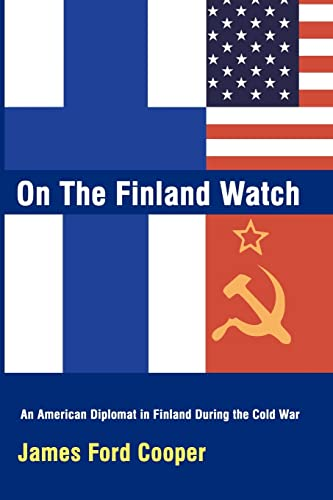 9780759617698: On the Finland Watch: An American Diplomat in Finland During the Cold War
