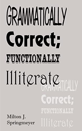9780759617896: Grammatically Correct; Functionally Illiterate