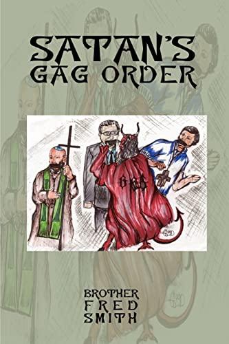 Satans Gag Order: Fred Smith