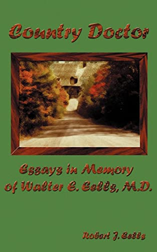 9780759618541: Country Doctor: Essays in Memory of Walter E. Eells, M.D.