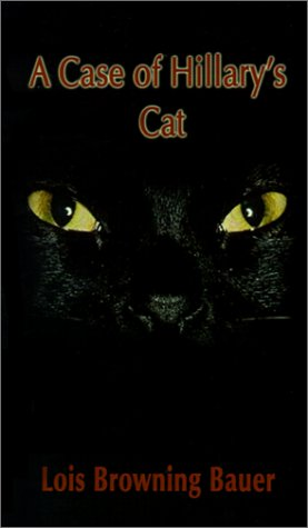 A Case of Hillary's Cat (Hillary King Mysteries): Bauer, Lois Browning