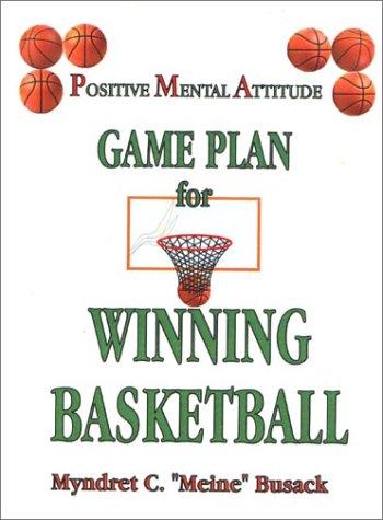 9780759619012: Positive Mental Attitude Game Plan for Winning Basketball