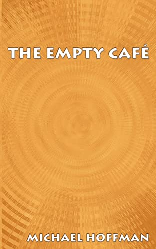 The Empty Cafe: Michael Hoffman
