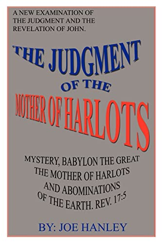 The Judgment of the Mother of Harlots: Hanley, Joe