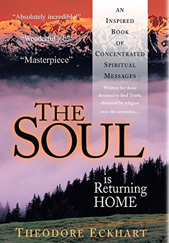 9780759620759: The Soul is Returning Home: An Inspired Book of Concentrated Spiritual Messages