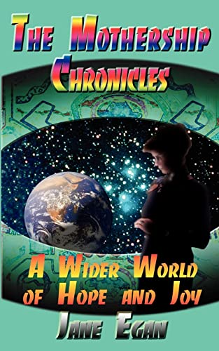 The Mother Ship Chronicles : A Wider: Janet I. Egan