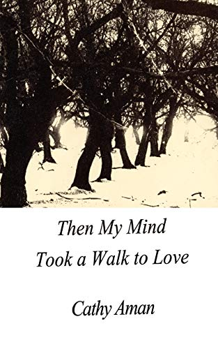 Then My Mind Took A Walk To Love: Cathy Aman