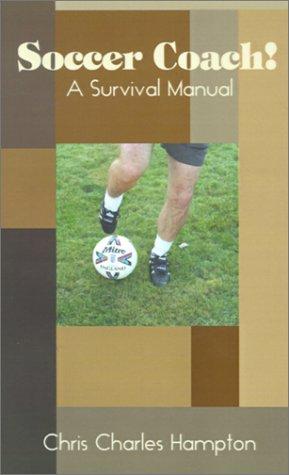 9780759626379: Soccer Coach!: A Survival Manual