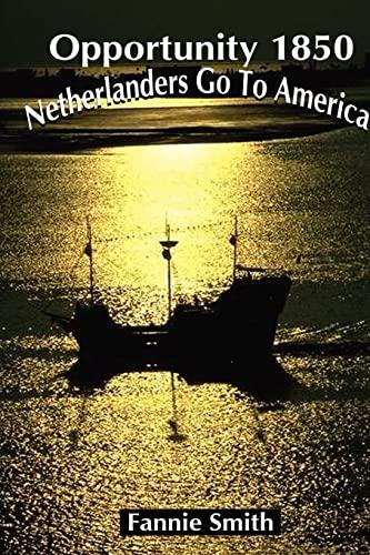 Opportunity 1850: Netherlanders Go to America: Fannie Smith