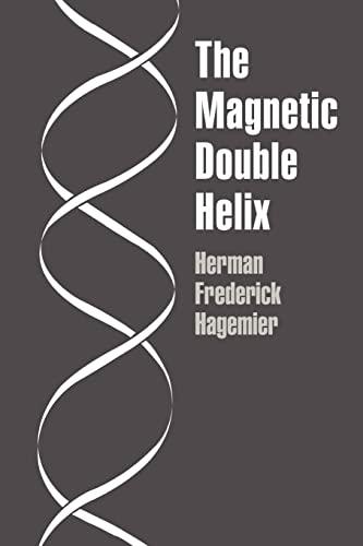 The Magnetic Double Helix, III: Herman Frederick Hagemier