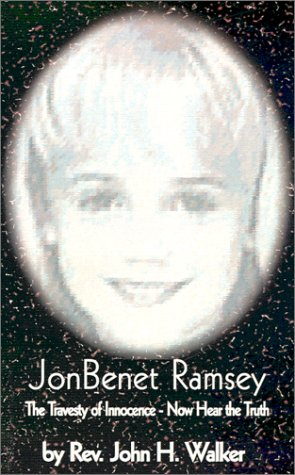 9780759628991: JonBenet Ramsey: The Travesty of Innocence - Now Hear the Truth