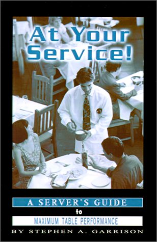 9780759629028: At Your Service: A Servers Guide to Maximum Table Performance