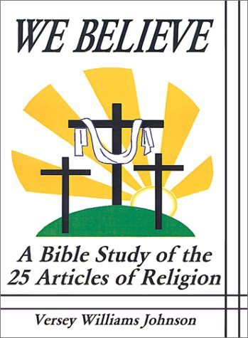 9780759629202: We Believe: A Bible Study of the 25 Articles of Religion
