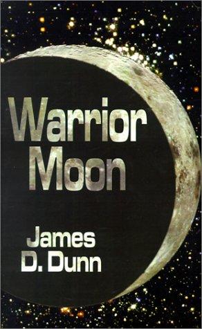 Warrior Moon (0759629390) by Dunn, James  D.