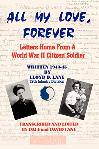 9780759630796: All My Love, Forever: Letters Home from a World War II Citizen Soldier, Written in 1943-1945