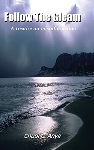 9780759631205: Follow the Gleam: A Treatise on Misinformation
