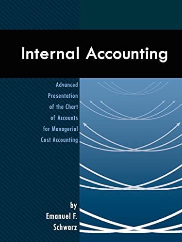 Internal Accounting: Advanced Presentation of the Chart: Emanuel F. Schwarz