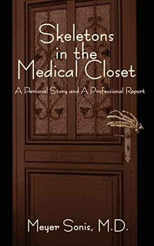 9780759632233: Skeletons in the Medical Closet: A Personal Story and a Professional Report
