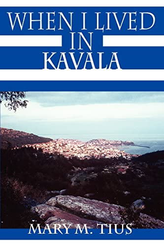 9780759632257: When I Lived in Kavala