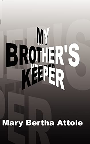 My Brother's Keeper: Mary Bertha Attole