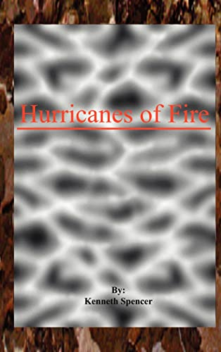 Hurricanes of Fire: Spencer, Kenneth