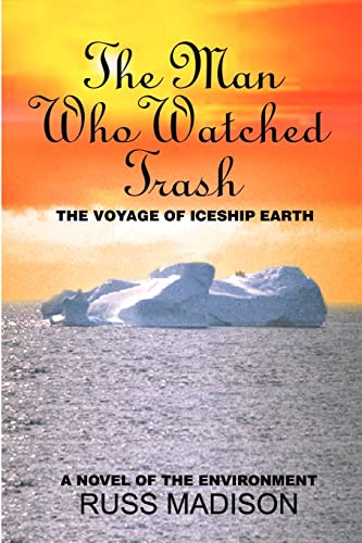 9780759635401: The Man Who Watched Trash: A Novel of the Environment