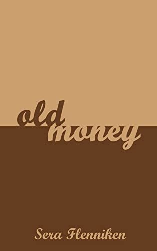 Old Money: Sera Flenniken