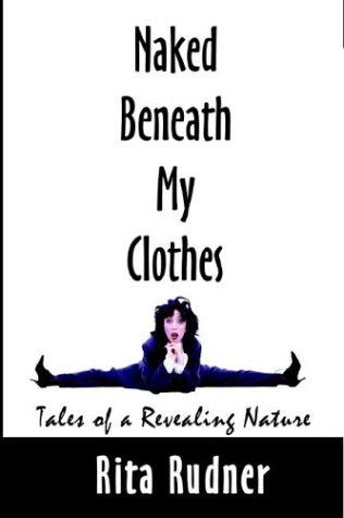 9780759636002: Naked Beneath My Clothes: Tales of a Revealing Nature