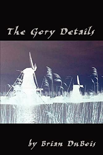 9780759636439: The Gory Details: A Thriller