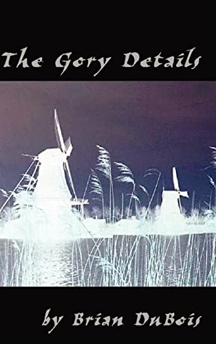 9780759636446: The Gory Details: A Thriller