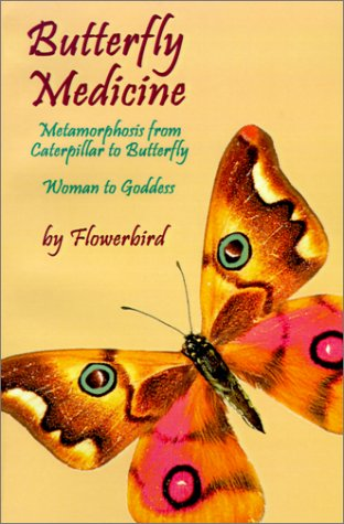 9780759636682: Butterfly Medicine: Metamorphosis from Caterpillar to Butterfly Woman to Goddess