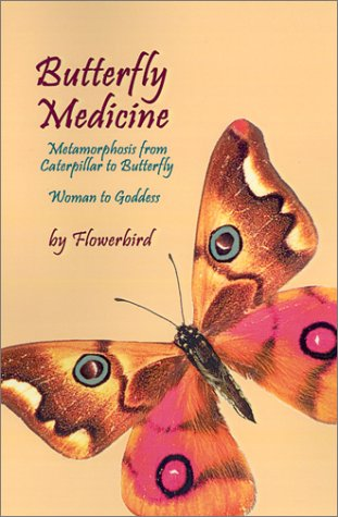 9780759636699: Butterfly Medicine: Metamorphosis from Caterpillar to Butterfly Woman to Goddess