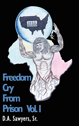 Freedom Cry From Prison: D. A. Sr. Sawyers