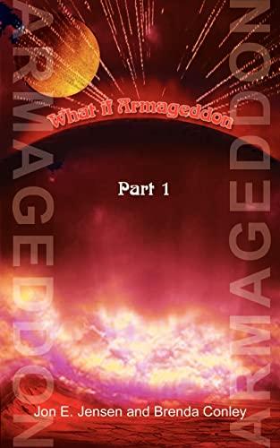 What If Armageddon: Part 1 (Pt. 1): Jon E. Jensen