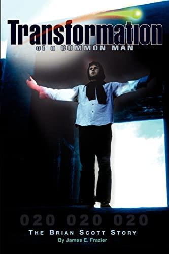 Transformation of a Common Man: The Brian: James E. Frazier