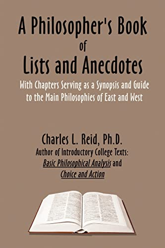 A Philosophers Book of Lists and Anecdotes: With Chaptes Serving as a Synopsis and Guide to Some ...