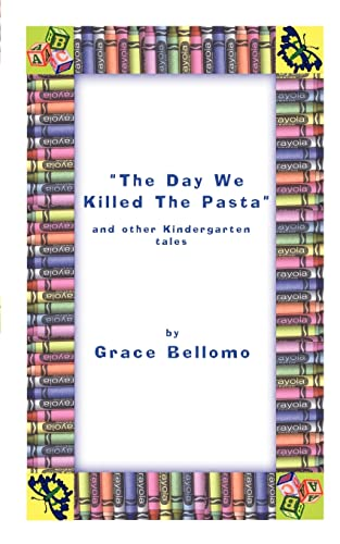 9780759642652: The Day We Killed the Pasta: and Other Kindergarten Tales