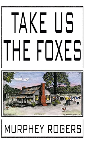 Take Us the Foxes: Murphey Rogers