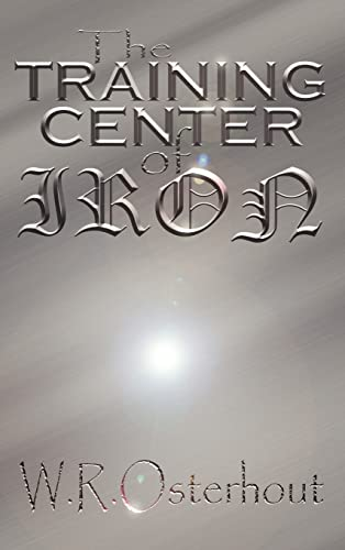 The Training Center of Iron: W. R. Osterhout