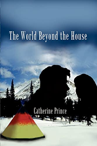 9780759644281: The World Beyond the House