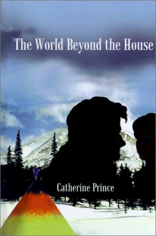 9780759644298: The World Beyond the House