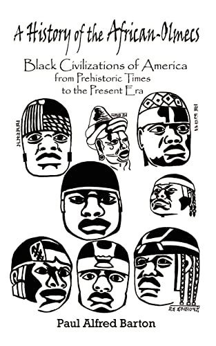 9780759644694: A History of the African-Olmecs: Black Civilizations of America from Prehistoric Times to the Present Era