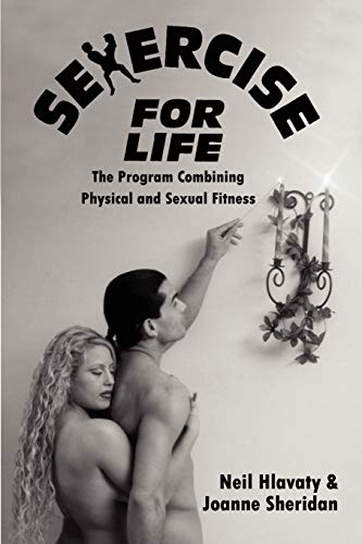 9780759645264: Sexercise for Life: The Program Combining Physical and Sexual Fitness