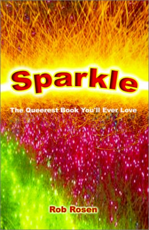 9780759645318: Sparkle: The Queerest Book You'll Ever Love