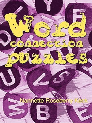 Word Connection Puzzles: Nannette Roseberry Keck